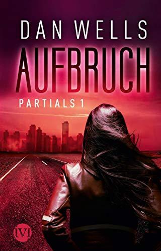 Aufbruch: Partials I eBook: Dan Wells, Jürgen Langowski: Amazon.de ...