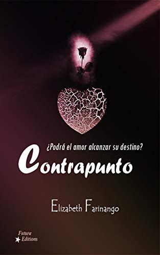 Contrapunto: ¿Podrá el amor alcanzar su destino? de Elizabeth Farinango