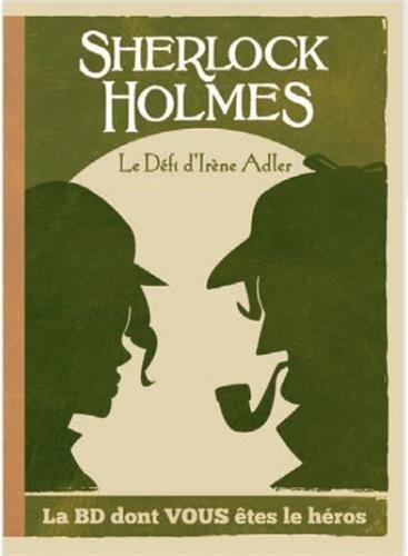 Sherlock Holmes : Le défi d'Irène Adler