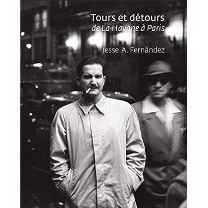 Tours et détours: de La Havane à Paris