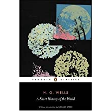 [(A Short History of the World)] [ By (author) H. G. Wells, Introduction by Norman Stone, Edited by Michael Sherborne ] [July, 2007]