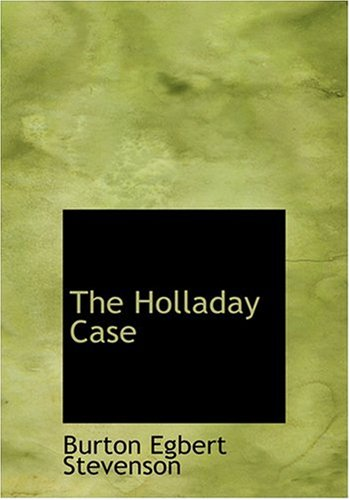 The Holladay Case (Large Print Edition)