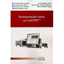 Instrumentación virtual con LabVIEW (Textos Universitarios)