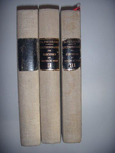 CORREZE: Dictionnaire Historique Archéologique Paroisses Diocèse de TULLE,3 Vol