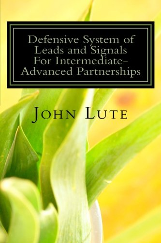 Defensive System of Leads and Signals For Intermediate-Advanced Partnerships por John Lute
