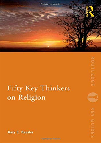 Fifty Key Thinkers on Religion (Routledge Key Guides)