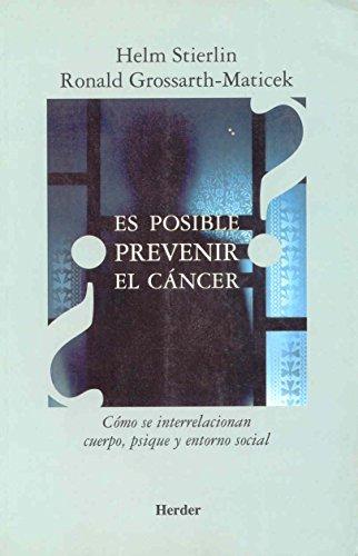 ¿Es posible prevenir el cáncer?: Cómo se relacionan cuerpo, psique y entorno social por Helm Stierlin