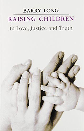 Raising Children in Love, Justice and Truth: Conversations with Parents