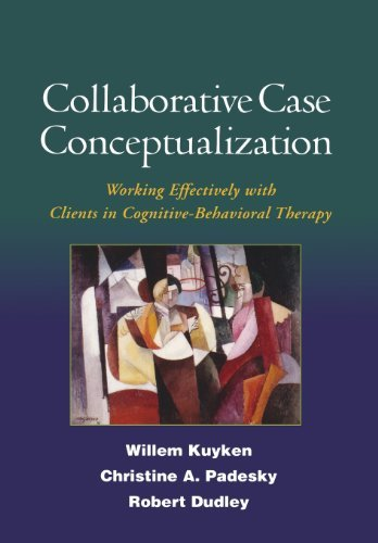 Collaborative Case Conceptualization: Working Effectively with Clients in Cognitive-Behavioral Therapy by Willem Kuyken PhD (2008-12-10)