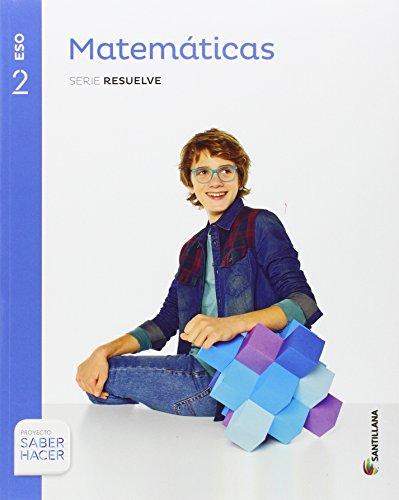 Matematicas serie resuelve 2 eso saber hacer