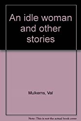 An idle woman and other stories