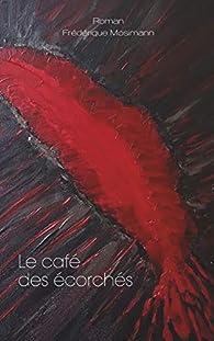 Le café des écorchés: Roman par Mosimann