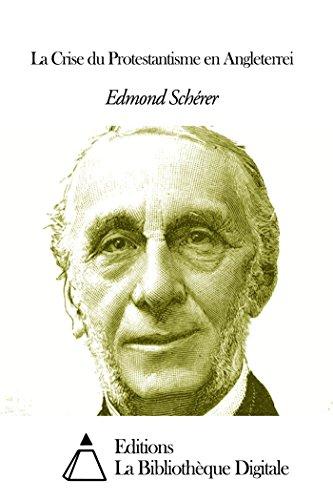 La Crise du Protestantisme en Angleterrei par Edmond Scherer