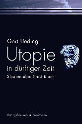 Utopie in dürftiger Zeit: Studien über Ernst Bloch