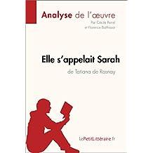 Elle s'appelait Sarah de Tatiana de Rosnay (Analyse de l'oeuvre): Comprendre la littérature avec lePetitLittéraire.fr (Fiche de lecture) (French Edition)
