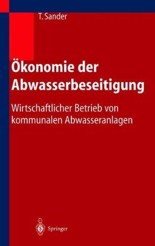 Ökonomie der Abwasserbeseitigung: Wirtschaftlicher Betrieb von kommunalen Abwasseranlagen