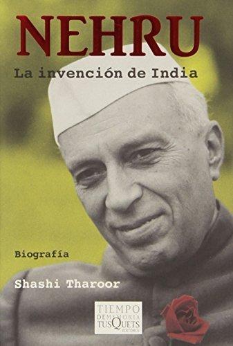 Nehru. La invencion de India (Spanish Edition) 1st Edition by Shashi Tharoor (2012) Paperback