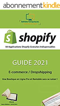 SHOPIFY - 50 Applications Gratuites Indispensables - Guide 2021| E-commerce / Dropshipping: Une Boutique en Ligne Pro et Rentabble sans se ruiner !