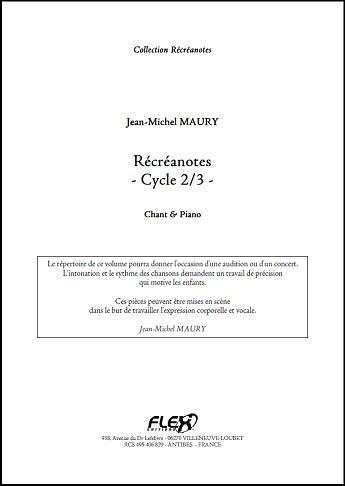 Descargar Libro PARTITURA CLASICA - Récréanotes - Cycle 2&3 - J.-M. MAURY - Children's Choir and Piano de Unknown