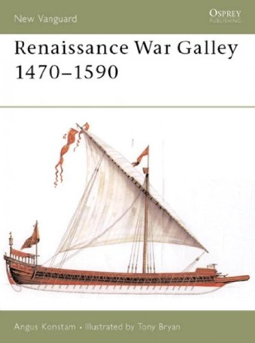 [(Renaissance War Galley 1470-1590)] [ By (author) Angus Konstam, Illustrated by Tony Bryan ]...