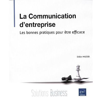 La Communication d'entreprise - Les bonnes pratiques pour être efficace
