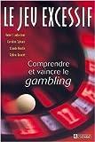 Telecharger Livres Le jeu excessif comprendre et vaincre le gambling de Ladouceur 12 octobre 2000 (PDF,EPUB,MOBI) gratuits en Francaise