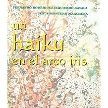 Un haiku en el arco iris. (Serie Literatura)
