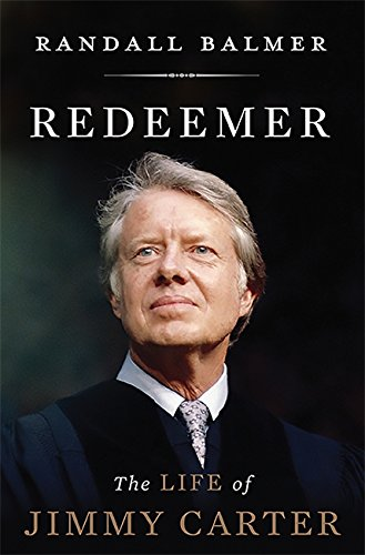 Redeemer: The Life of Jimmy Carter
