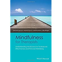 Mindfulness for Therapists: Understanding Mindfulness for Professional Effectiveness and Personal Well-Being 1st edition by Zarbock, Gerhard, Lynch, Siobhan, Ammann, Axel, Ringer, Silk (2015) Taschenbuch