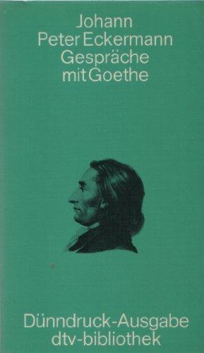 Gespräche mit Goethe in den letzten Jahren seines Lebens. (Dünndruck).