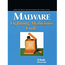 Malware: Fighting Malicious Code (Prentice Hall Series in Computer Networking and Distributed Systems)