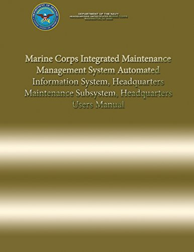 Marine Corps Integrated Maintenance Management System Automated Information System, Headquarters Maintenance Subsystem, Headquarters Users Manual por Department of the Navy