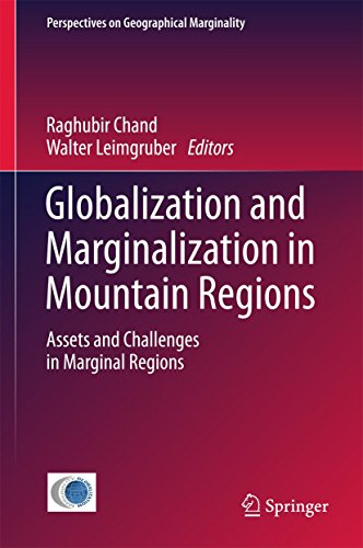 Globalization and Marginalization in Mountain Regions: Assets and Challenges in Marginal Regions (Perspectives on Geographical Marginality Book 1) (English Edition)