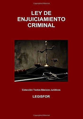 Ley de Enjuiciamiento Criminal: 4.ª edición (2017). Colección Textos Básicos Jurídicos por Legisfor
