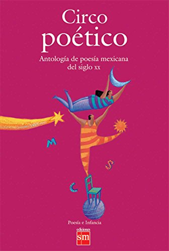 Circo poetico/Poetic circus: Antologia de poesia mexicana del siglo XX/Anthology of mexican poems from the 20th century (Wiley-Scrivener) por Rodolfo Fonseca