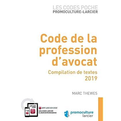 Code poche Promoculture-Larcier - Code de la profession d'avocat: Compilation de textes - 2019