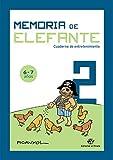 Memoria de elefante 2: cuaderno de entretenimiento: Para 6 y 7 años: segundo de primaria (Cuaderno de entretenimiento para las vacaciones)
