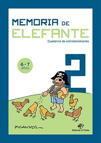Memoria de elefante 2: cuaderno de entretenimiento: Juegos para 6 y 7 años: segundo de primaria (Cuaderno de actividades)