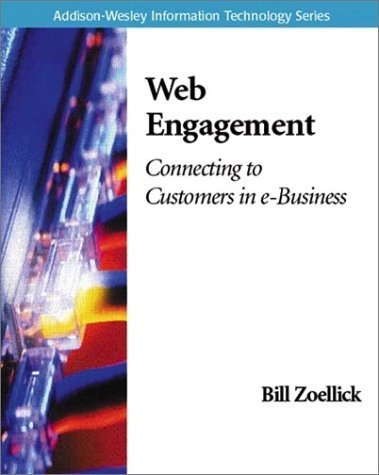 Web Engagement: Connecting to Customers in e-Business by Zoellick, Bill (2000) Paperback