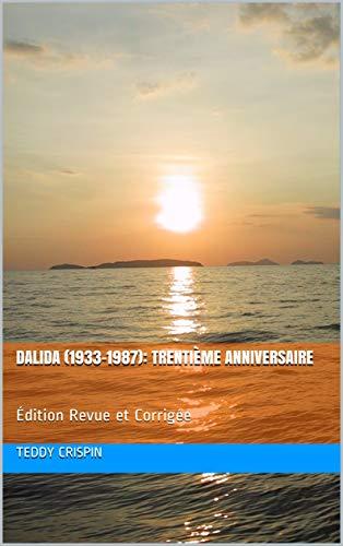 DALIDA (1933-1987): Trentième Anniversaire: Édition Revue et Corrigée