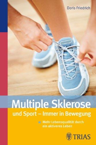 Preisvergleich Produktbild Multiple Sklerose und Sport - Immer in Bewegung: Mehr Lebensqualität durch ein aktiveres Leben
