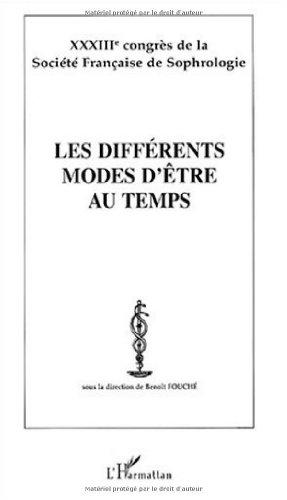 les-differents-modes-d-39-tre-au-temps-xxxiiie-congres-de-la-societe-franaise-de-sophologie