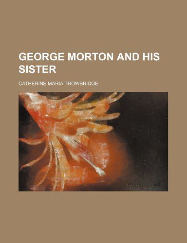 George Morton and his sister