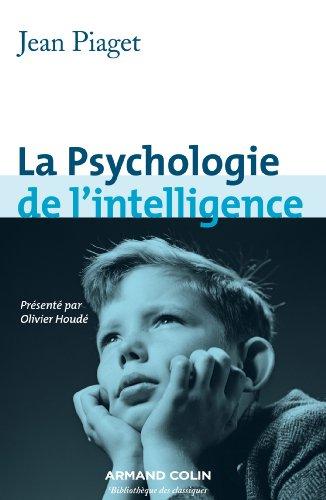 La Psychologie de l'intelligence par Jean Piaget