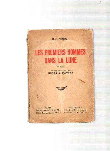 Les premiers hommes dans la lune. roman traduit de l'anglais par henry-d. davray par Wells H.-G.