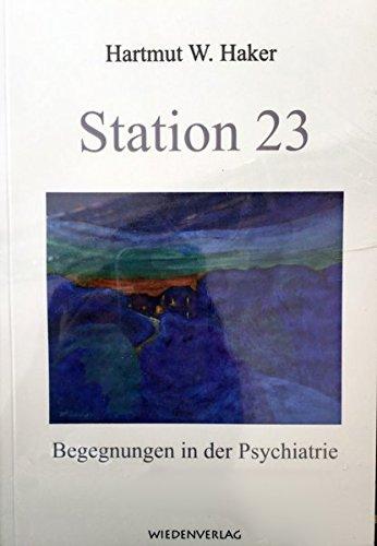 Cover »Station 23: Begegnungen in der Psychiatrie«