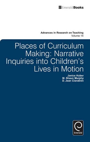 places-of-curriculum-making-narrative-inquiries-into-childrens-lives-in-motion-14-advances-in-resear