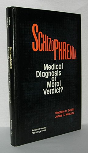 Schizophrenia: Medical Diagnosis or Moral Verdict? (General Psychology) por Theodore R. Sarbin
