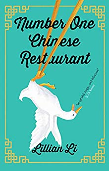 Number One Chinese Restaurant: LONGLISTED FOR THE 2019 WOMEN'S PRIZE FOR FICTION by [Li, Lillian]