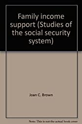 Family income support (Studies of the social security system)